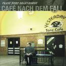 Café nach dem Fall/Franz Josef Degenhardt