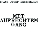 Mit aufrechtem Gang/Franz Josef Degenhardt