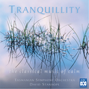 Tranquillity: The Classical Music Of Calm/Tasmanian Symphony Orchestra, David Stanhope