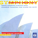 Symphony Under Sails: Sydney Symphony Orchestra Plays Orchestral Favourites From Around The World/Sydney Symphony Orchestra, Edo de Waart