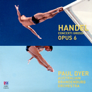 Handel: Concerti Grossi, Op. 6/Australian Brandenburg Orchestra, Paul Dyer, Lucinda Moon, Ben Dollman, Jamie Hey, Tommie Andersson