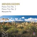 Mendelssohn: Piano Trio No. 1 & No. 2/Macquarie Trio