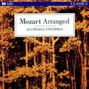 Mozart Arranged/Australia Ensemble