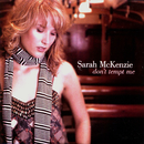 Don't Tempt Me/Sarah McKenzie