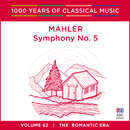Mahler: Symphony No. 5 (1000 Years Of Classical Music, Volume 62)/Melbourne Symphony Orchestra, Markus Stenz