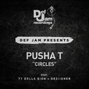 Circles (feat. Ty Dolla $ign, Desiigner)/Pusha T
