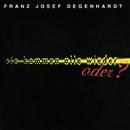 Sie kommen alle wieder, oder? (Live)/Franz Josef Degenhardt