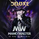 Ao Vivo Em Maceió (Deluxe)/Mano Walter