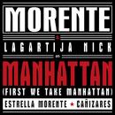 Manhattan (First We Take Manhattan) (Remastered 2016) (feat. Lagartija Nick, Estrella Morente, Cañizares)/Enrique Morente