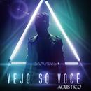 Vejo Só Você (Acústico)/Sam Alves