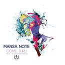Come Thru/Mansa Note
