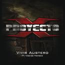 Vivir Austero (feat. Voz De Mando)/Proyecto X