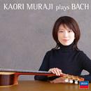 Kaori Muraji plays Bach/Kaori Muraji
