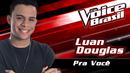 Pra Você (The Voice Brasil 2016 / Audio)/Luan Douglas