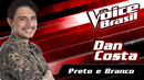 Preto E Branco (The Voice Brasil 2016 / Audio)/Dan Costa