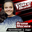 Aprendendo A Jogar (The Voice Brasil 2016)/Bruna Moraes