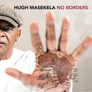 No Borders/Hugh Masekela