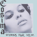 Hymns For Him/Cosima