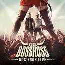 Dos Bros Live/The BossHoss