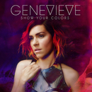 Show Your Colors/Genevieve