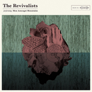 Men Amongst Mountains/The Revivalists