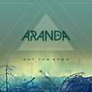 Not The Same/Aranda