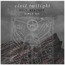 Holy Weather: Remix EP/Civil Twilight