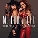 Me Equivoqué/Mariana Seoane Y Cynthia Rodríguez