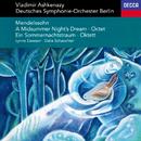 Mendelssohn: A Midsummer Night's Dream; Octet/Vladimir Ashkenazy, Deutsches Symphonie-Orchester Berlin