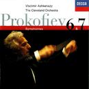 Prokofiev: Symphonies Nos. 6 & 7/Vladimir Ashkenazy, The Cleveland Orchestra