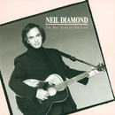 The Best Years Of Our Lives/Neil Diamond