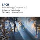 Bach: Brandenburg Concertos 4-6/Orchestra of the Antipodes, Erin Helyard, Anna McDonald