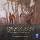 The Enchanted Isle: Australian Piano Music/Tamara-Anna Cislowska