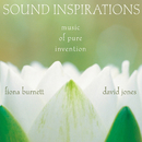 Sound Inspirations: Music Of Pure Invention (Live)/Fiona Burnett, David Jones