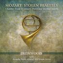 Mozart: Stolen Beauties/Ironwood, Anneke Scott