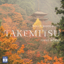 Takemitsu: Piano Works/Roger Woodward