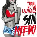 Sin Miedo/Yunel, Ne-Yo, J. Alvarez