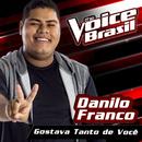 Gostava Tanto De Você (The Voice Brasil 2016)/Danilo Franco