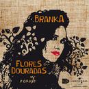 Flores Douradas O Caule - EP 2/Branka