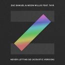 Never Letting Go (Acoustic) (feat. Tayá)/Zac Samuel, Moon Willis