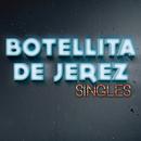 Singles/Botellita De Jerez