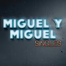 Singles/Miguel Y Miguel