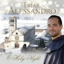 Friar Alessandro: O Holy Night/Friar Alessandro