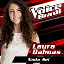 Nada Sei (The Voice Brasil 2016)/Laura Dalmas