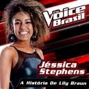A História de Lily Braun (The Voice Brasil 2016)/Jéssica Stephens