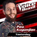 Yesterday (The Voice Brasil 2016)/Peu Kuyumjian