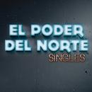 Singles/El Poder Del Norte