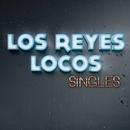 Singles/Los Reyes Locos