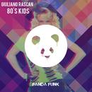 80's Kids/Giuliano Rascan