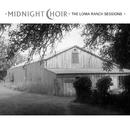 Midnight Choir: The Loma Ranch Sessions/Midnight Choir
